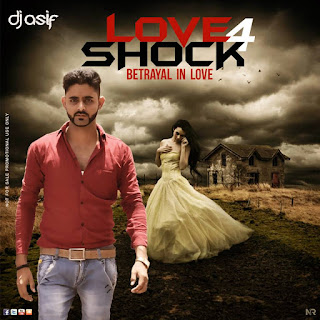 LOVE-SHOCK-4-BETRAYAL IN-LOVE-DJ-ASIF-DOWNLOAD-INDIANDJREMIX