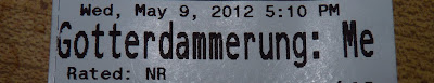 ticket reading 'Gotterdammerung: Me'