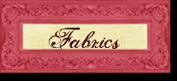 Fabrics  I love.....