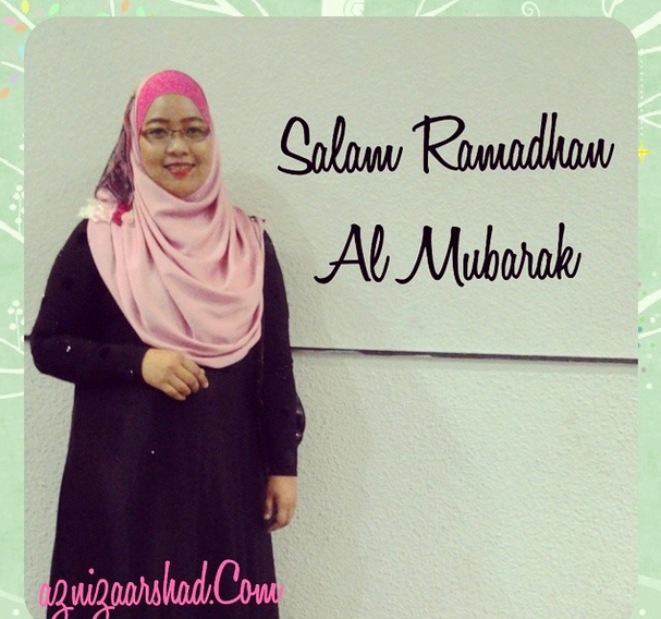Azniza Arshad, Ramadhan 1435H, Ramadhan Kareem, 1435H, Muslimah, Hijabista, AuthentiCircle, Dynamic Leaders Group, Premium Beautiful Agent