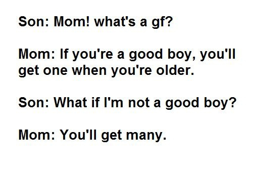 Mom! What's A GF?