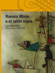 RAMIRO MIRON O EL RATON ESPIA--Sara Bertrand