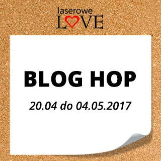 BLOG HOP laserowe love