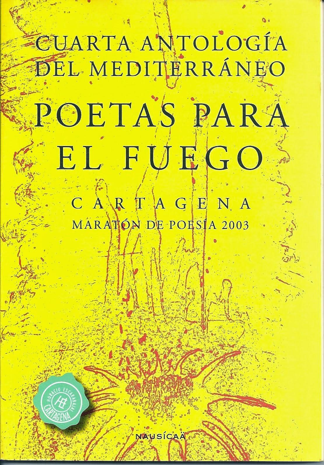 Poetas para el fuego. Cuarta antología del Mediterráneo