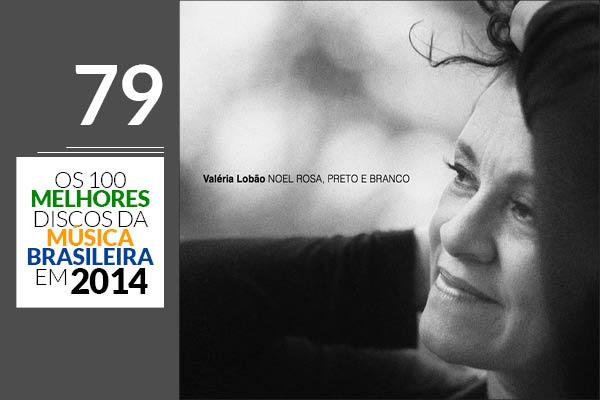 Valéria Lobão - Noel Rosa, Preto e Branco