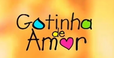 Resumo da Novela Gotinha de Amor - Prximos Captulos