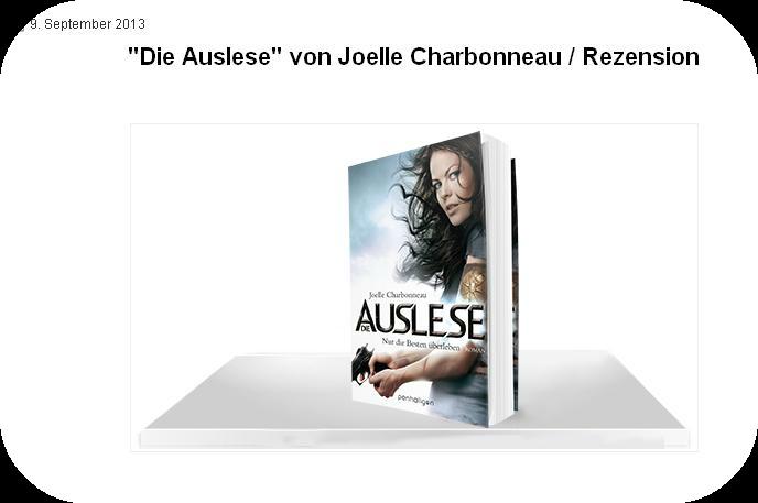 http://inflagrantibooks.blogspot.de/2013/09/die-auslese-rezension_9.html