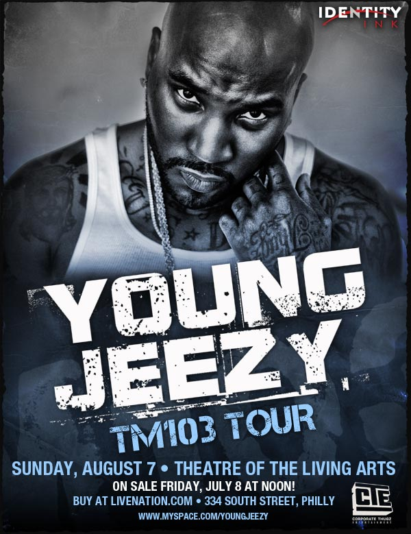 Young Jeezy Live @ Theatre Of Living Arts 334 South St Phila Pa