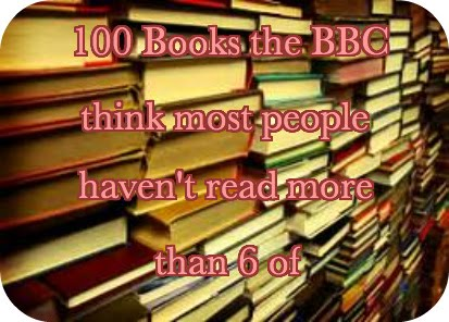 100 Books the BBC think most people haven't read more than 6 of: