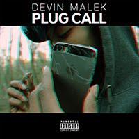 "DEVIN MALEK ""PLUG CALL"""