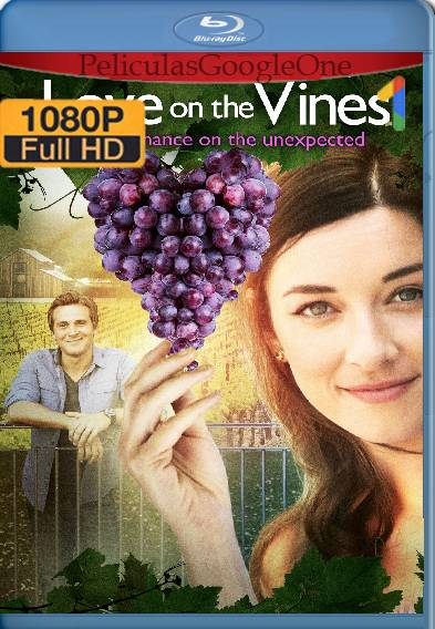 Love On The Vines (2017) HD [1080p] [Latino-ingles] [GoogleDrive]