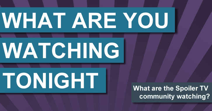 POLL : What are you watching Tonight? - 4th November 2014