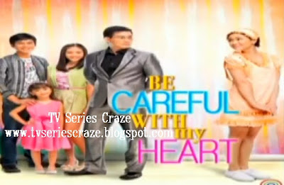 careful with my heart teleserye to download be careful with my heart