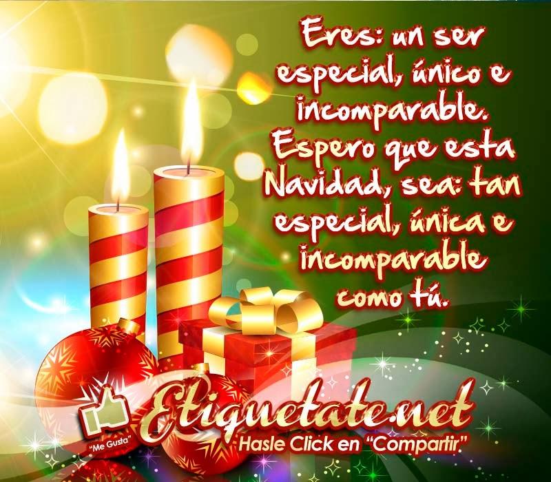 Eres un ser especial nico e incomparable Espero que esta Navidad