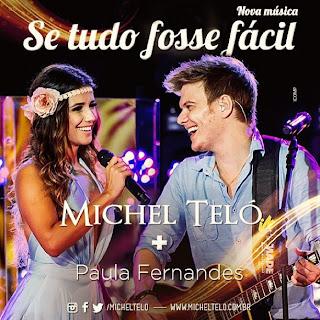Download Michel Teló Part. Paula Fernandes - Se Tudo Fosse Fácil