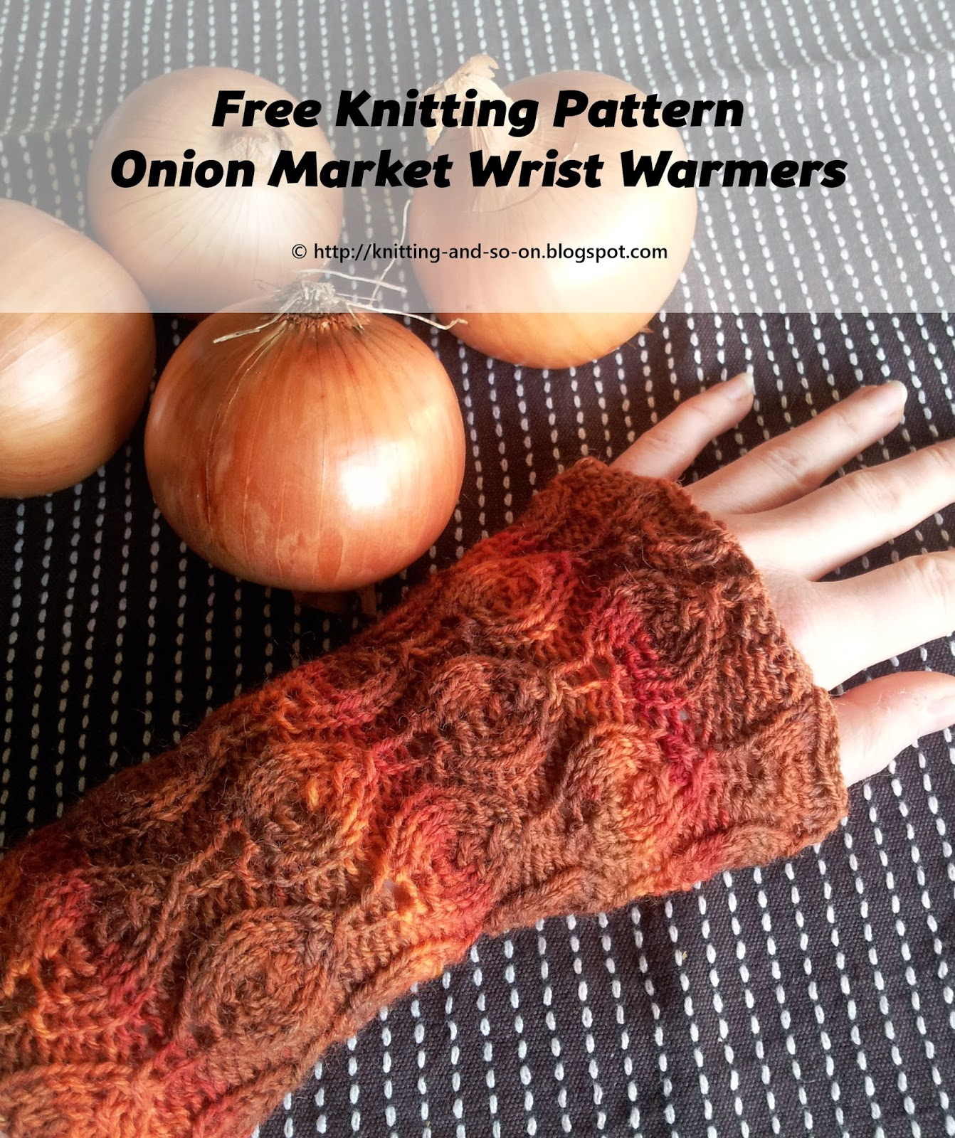 Free Knitting Pattern: Onion Market Wrist Warmers; http://knitting-and-so-on.blogspot.com