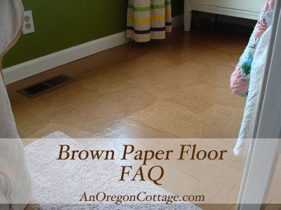 Brown paper floor technique faqs an oregon cottage for Most inexpensive flooring