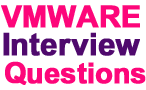 Vmware Interview Questions and Answers