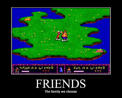 Toejam and Earl motivational poster, friends, friendship, genesis, resigned gamer
