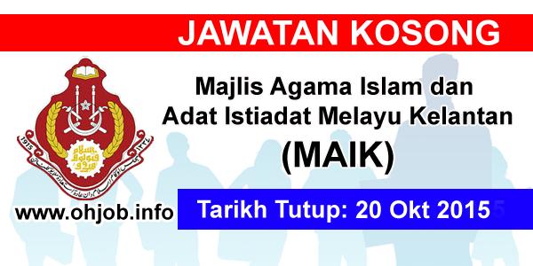 Jawatan Kerja Kosong Majlis Agama Islam dan Adat Istiadat Melayu Kelantan (MAIK) logo www.ohjob.info oktober 2015