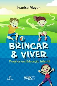 Conheça meu livro: Brincar & Viver - Projetos em Educação Infantil