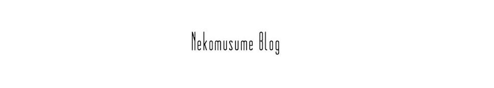 Nekomusume Blog ♥