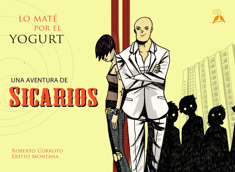 SICARIOS #4: LO MATÉ POR EL YOGURT