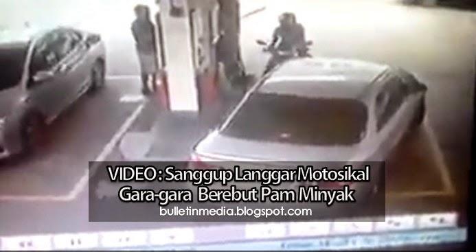 VIDEO: Sanggup Langgar Motosikal Gara-Gara Berebut Pam Minyak