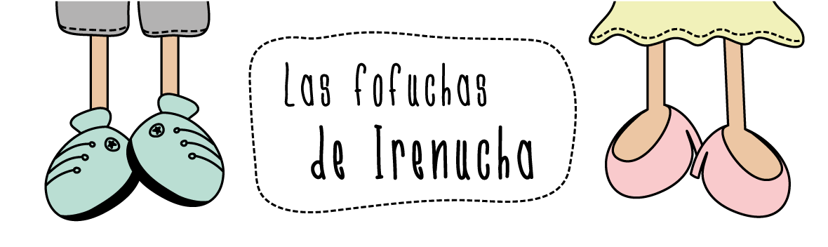 Las fofuchas de Irenucha