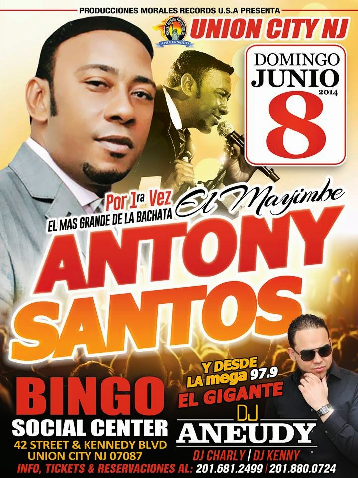 ANTHONY SANTOS DOMINGO 8 DE JUNIO @BINGO SOCIAL CENTER UNION CITY,NUEVA JERSEY BOLETOS 201-681-2499