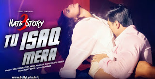 Tu Ishq Mera Song Lyrics – Hate Story 3