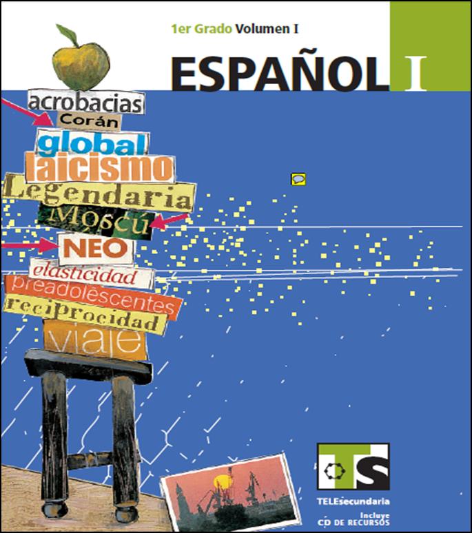 Libro de Español para el alumno de Primero de Secundaria Volumen I