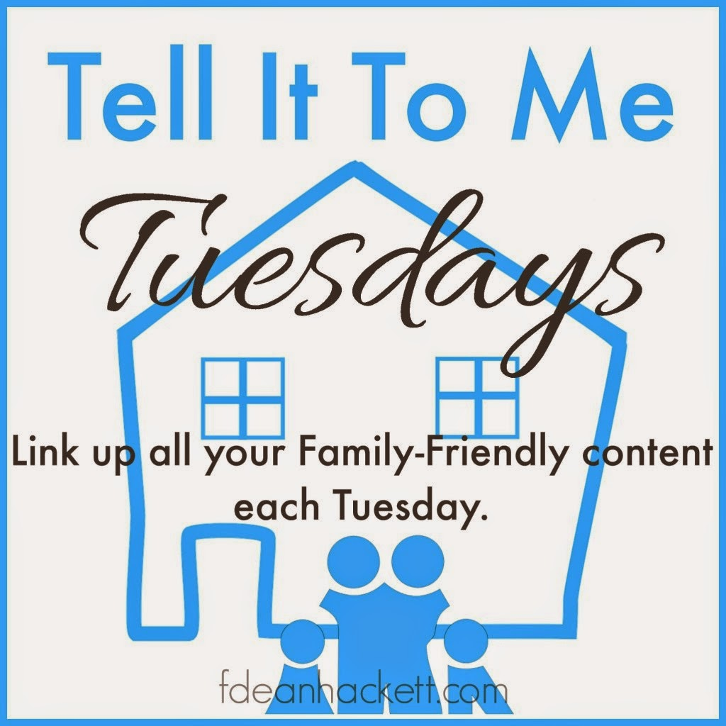 Tell It To Me Tuesday- Linky Party