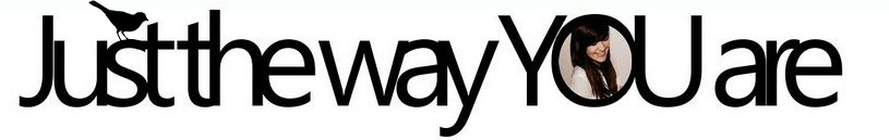 Just the way you are .