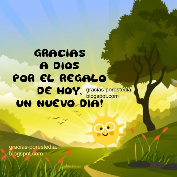 frases de gracias a Dios por este día, regalo de Dios,  mensaje cristiano gracias, agradecimiento al Señor, buenos días, Mery Bracho imágenes y mensajes.