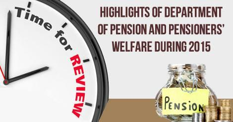 Highlights of Department of Pension and Pensioners 2015