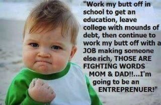 Baby rejects regular work and debt preferring to be an entrepreneur
