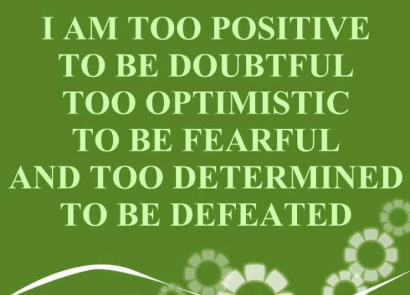 Inspirational Picture Quotes...: I am too positive.