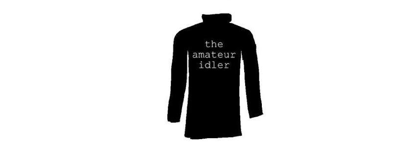 amateur idler