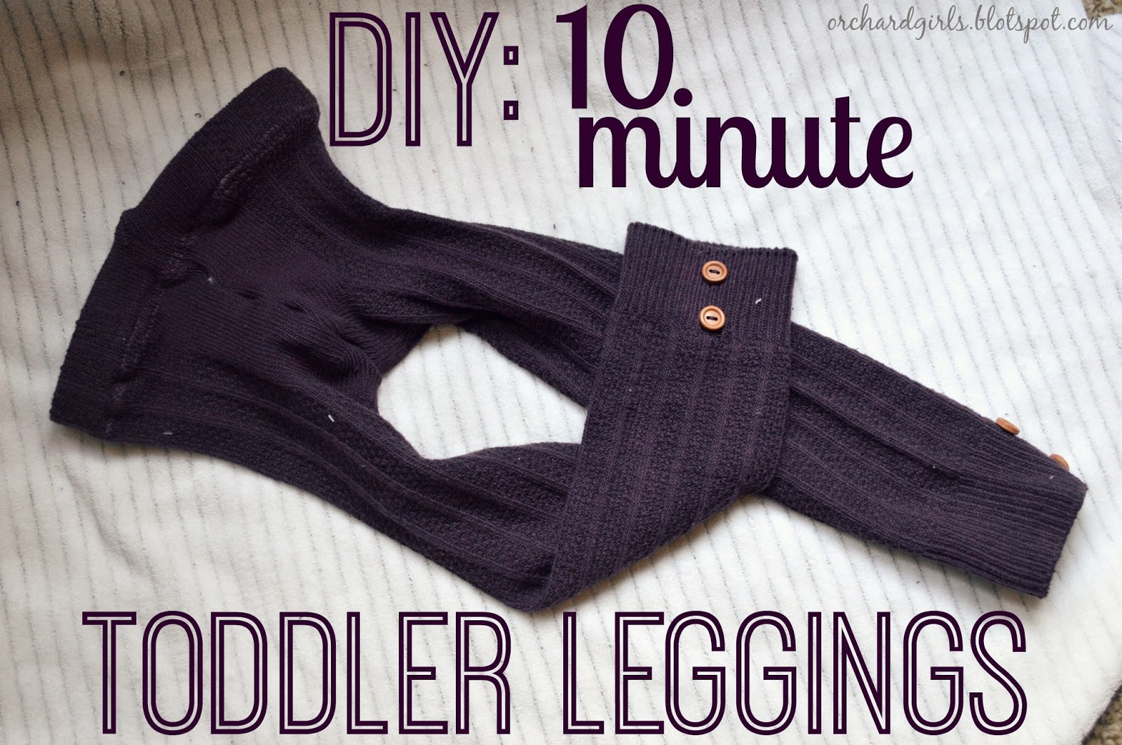 The EASIEST DIY Baby and Toddler Leggings in 10 Minutes