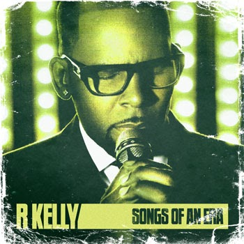Tha Green $pirit: R. Kelly - Songs of an Era [Bootleg](2011)