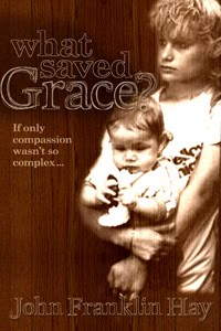 Read my Novel - 'What Saved Grace?'