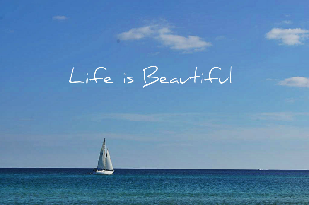 life is beautiful