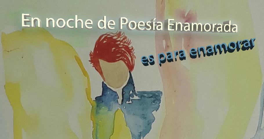EN NOCHE DE POESÍA ENAMORADA