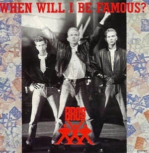 """Bros """"When Will I Be Famous"""" single 1987"""