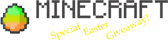 Minecraft Special Easter Giveaway - Free Premium Accounts and Free Gift Codes! (March 31, 2013)
