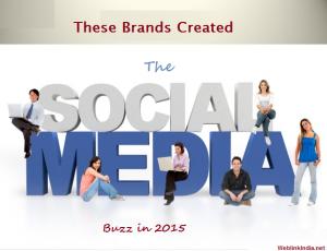 BRANDS CREATED SOCIAL BUZZ IN 2015 ERA