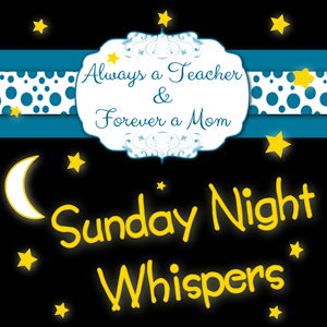 http://always-teacher-forever-mom.com/2014/02/23/sunday-night-whispers-february-23/