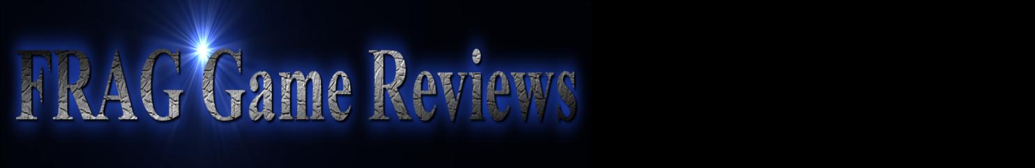 FRAG Game Reviews: