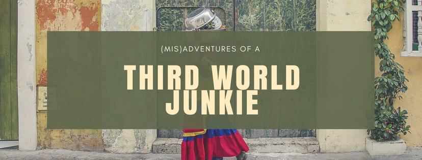 (mis)adventures of a third world junkie
